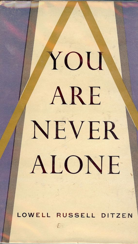 YOU ARE NEVER ALONE. Lowell Russell DITZEN.