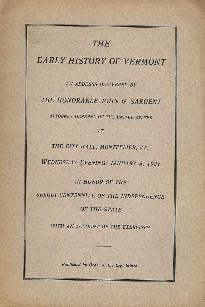 THE EARLY HISTORY OF VERMONT. John G. SARGENT.