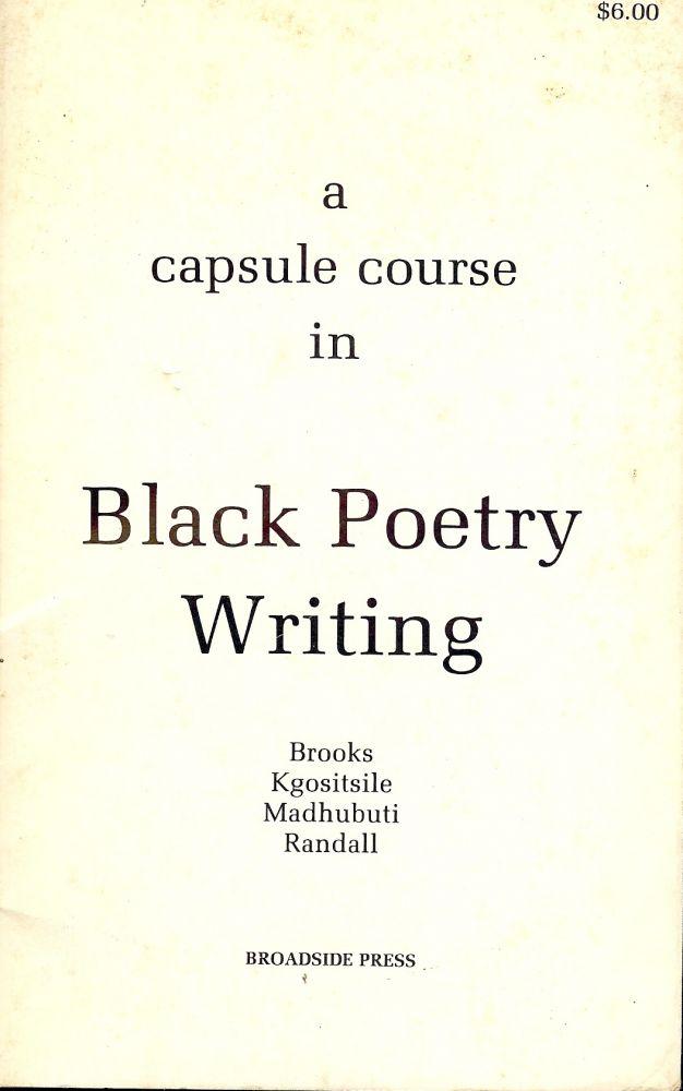 A CAPSULE COURSE IN BLACK POETRY WRITING. Gwendolyn BROOKS.