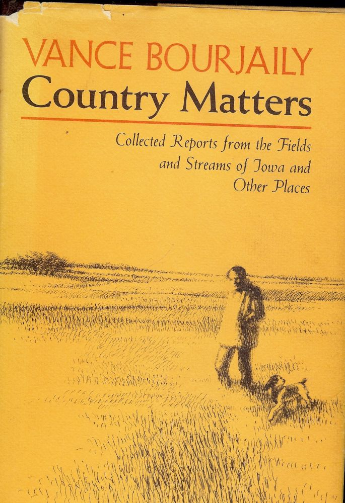 COUNTRY MATTERS. Vance BOURJAILY.