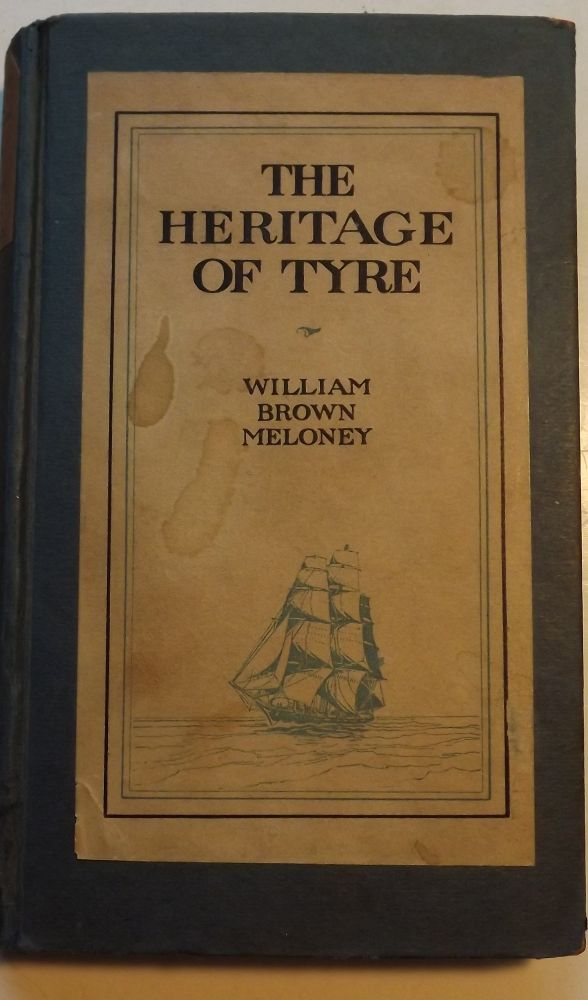 THE HERITAGE OF TYRE. William Brown MELONEY.