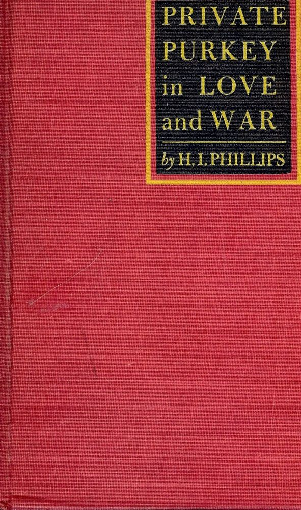 PRIVATE PURKEY IN LOVE AND WAR. H. I. PHILLIPS.