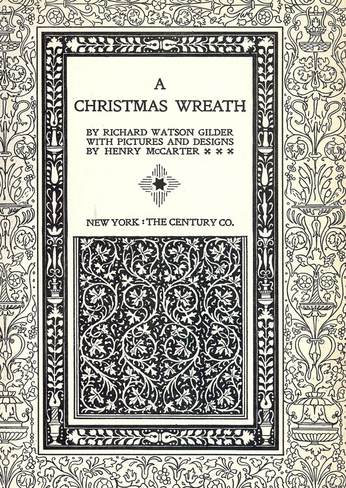 A CHRISTMAS WREATH. Richard Watson GILDER.