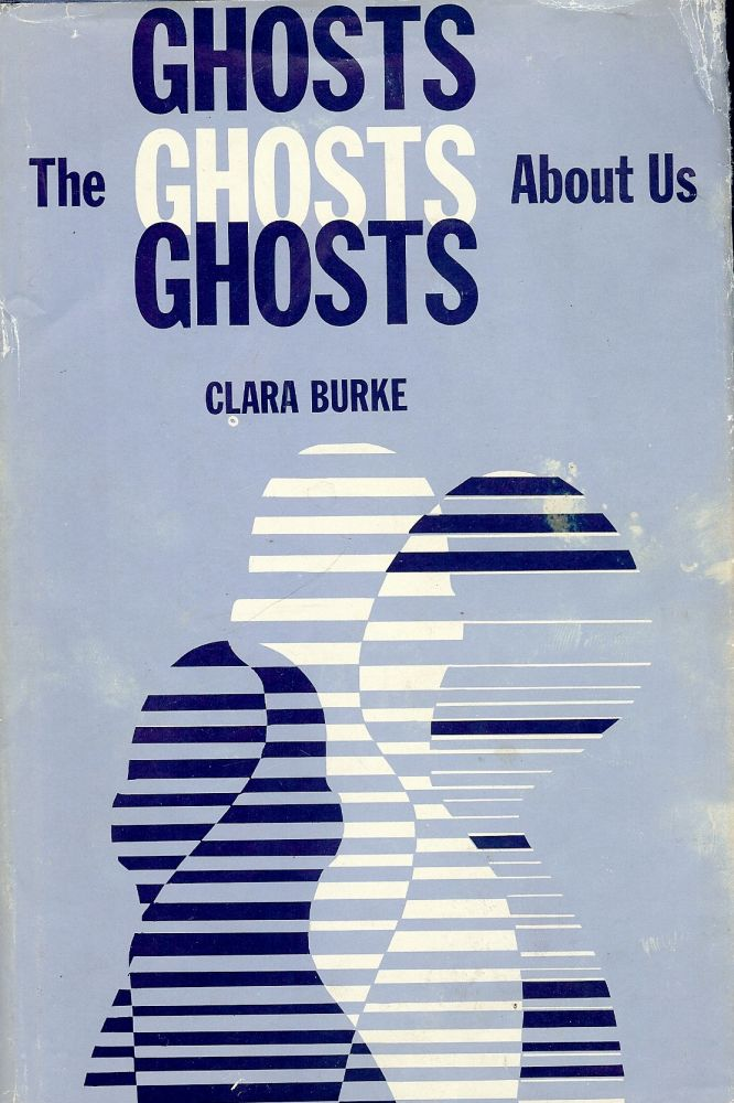 THE GHOSTS ABOUT US. Clara BURKE.