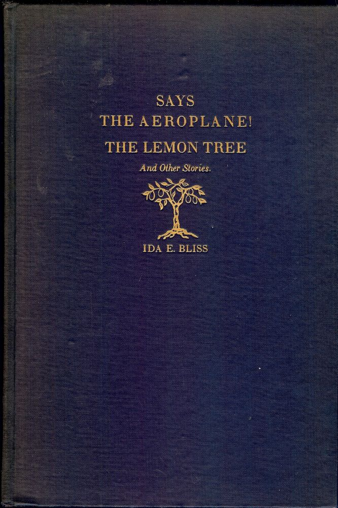SAYS THE AEROPLANE! THE LEMON TREE AND OTHER STORIES. Ida E. BLISS.