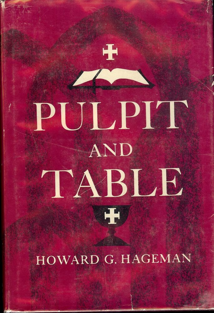 PULPIT AND TABLE. Howard G. HAGEMAN.