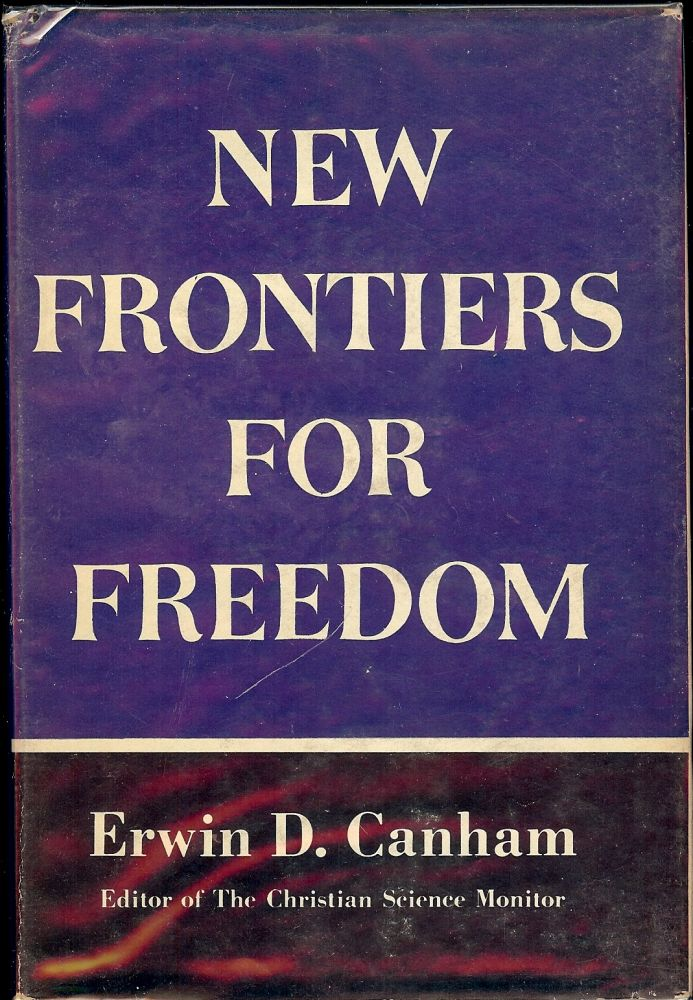 NEW FRONTIERS FOR FREEDOM. Erwin D. CANHAM.