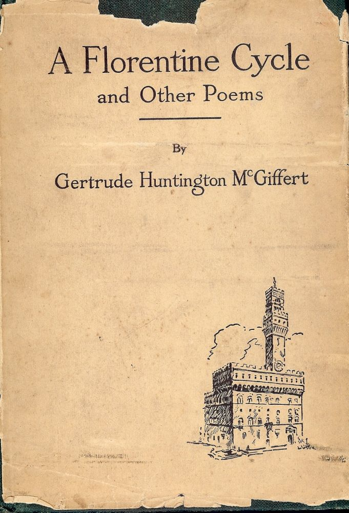 A FLORENTINE CYCLE AND OTHER POEMS. Gertrude Huntington MCGIFFERT.