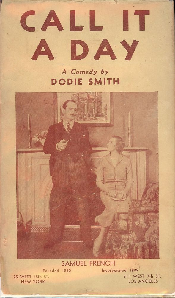 CALL IT A DAY: A COMEDY IN THREE ACTS. Dodie SMITH, C L. Anthony.