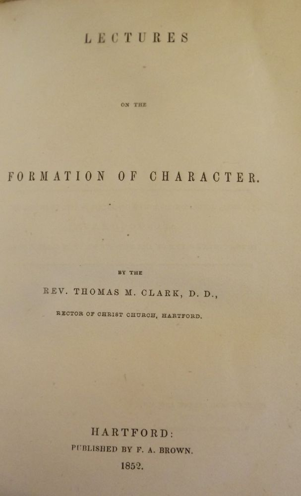 LECTURES ON THE FORMATION OF CHARACTER. Thomas M. CLARK.