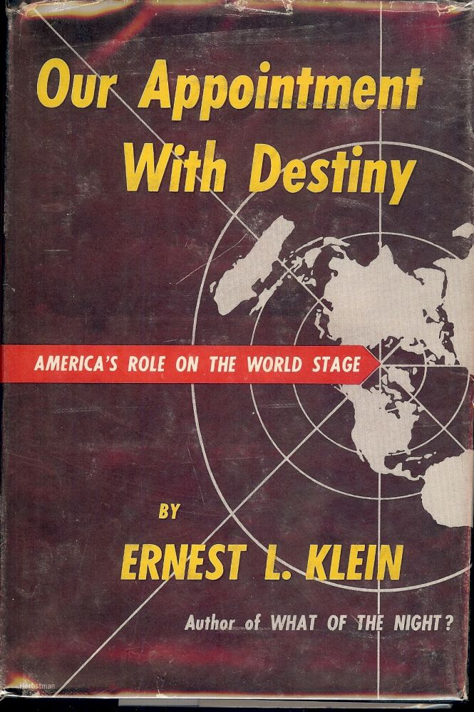 OUR APPOINTMENT WITH DESTINY: AMERICA'S ROLE ON THE WORLD STAGE. Ernest L. KLEIN.