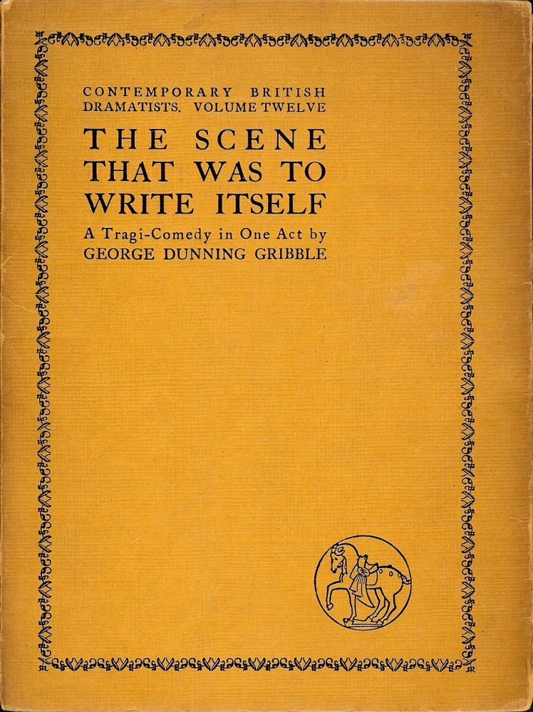 THE SCENE THAT WAS TO WRITE ITSELF. George Dunning GRIBBLE.