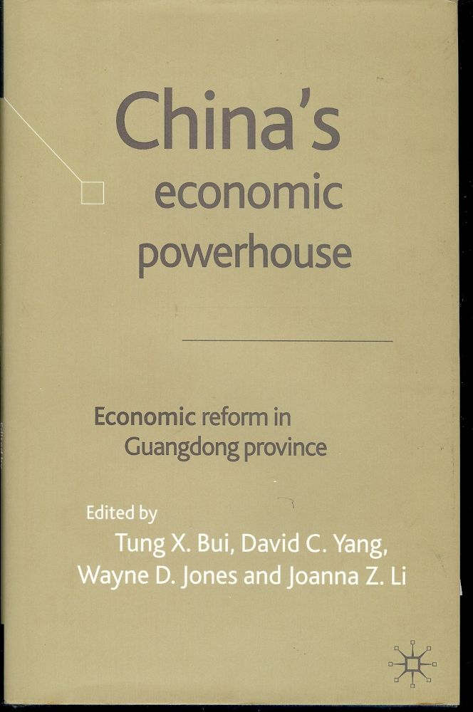 CHINA'S ECONOMIC POWERHOUSE: ECONOMIC REFORM IN GUANGDONG PROVINCE. Tung X. BUI.