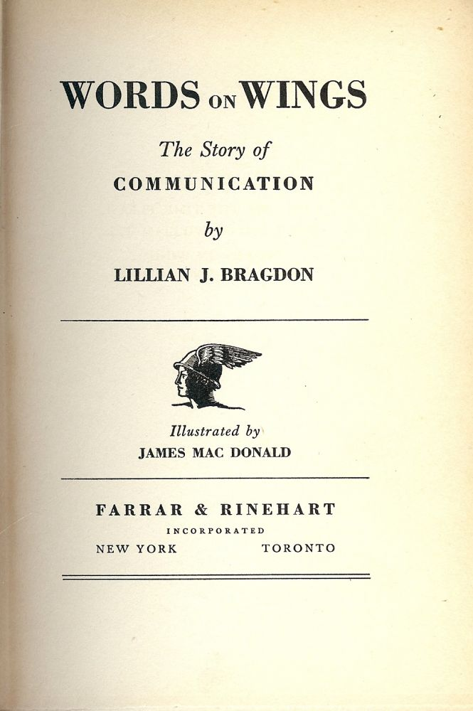 WORDS ON WINGS: THE STORY OF COMMUNICATION. Lillian J. BRAGDON.