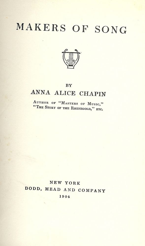 MAKERS OF SONG. Anna Alice CHAPIN.