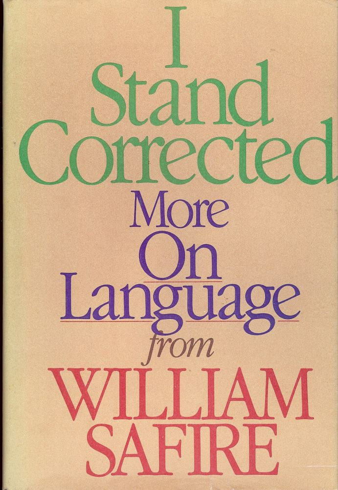 I STAND COLLECTED: MORE ON LANGUAGE. William SAFIRE.