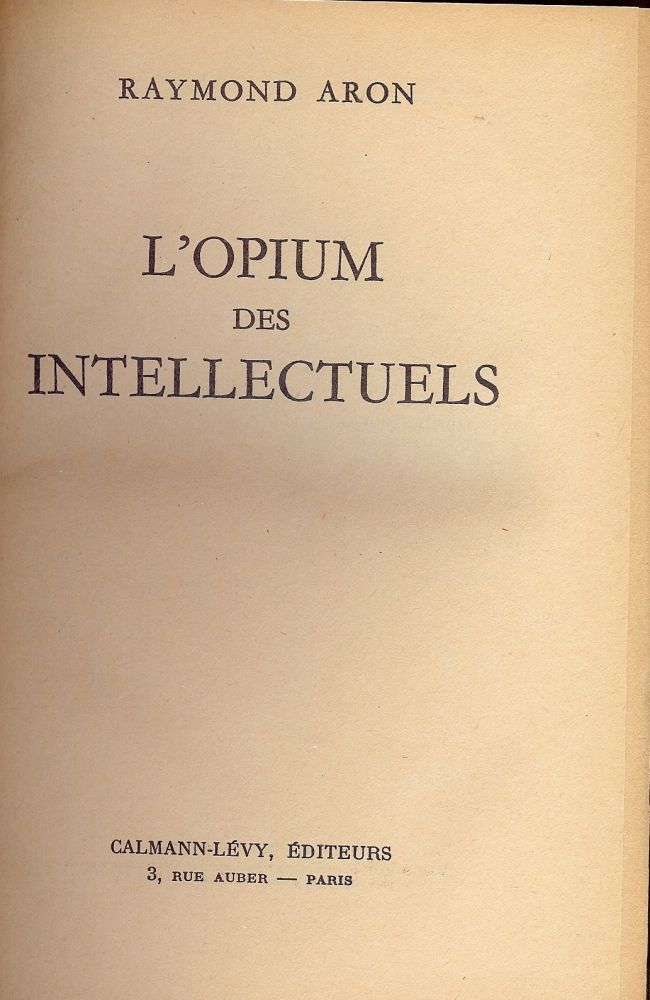 L'OPIUM DES INTELLECTUELS. Raymond ARON.