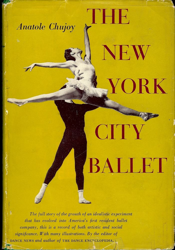 THE NEW YORK CITY BALLET. Anatole CHUJOY.