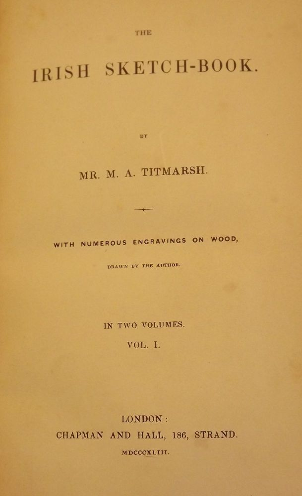 THE IRISH SKETCH-BOOK TWO VOLUMES. William Makepeace THACKERAY.