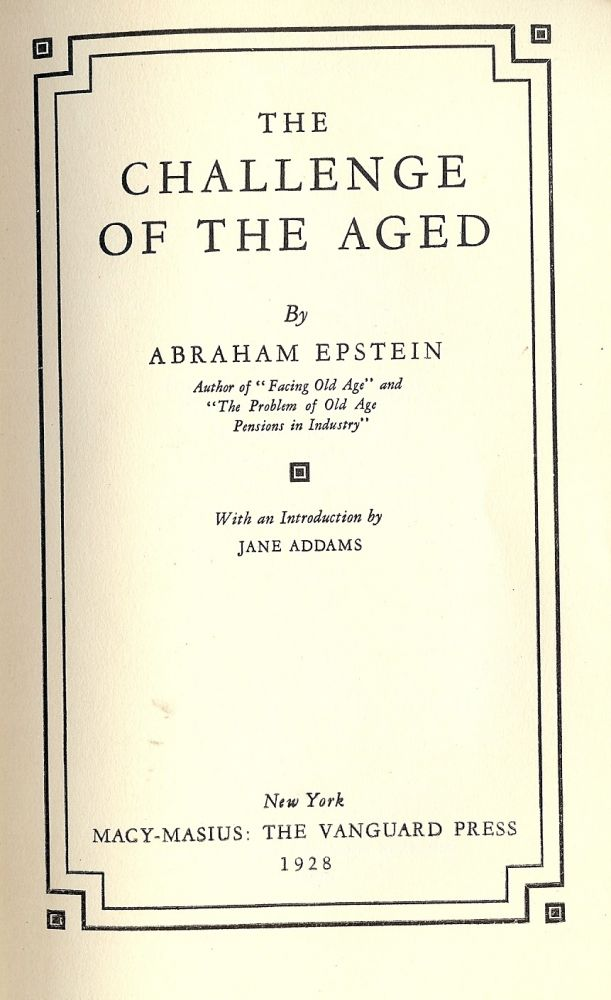 THE CHALLENGE OF THE AGED. Abraham EPSTEIN.