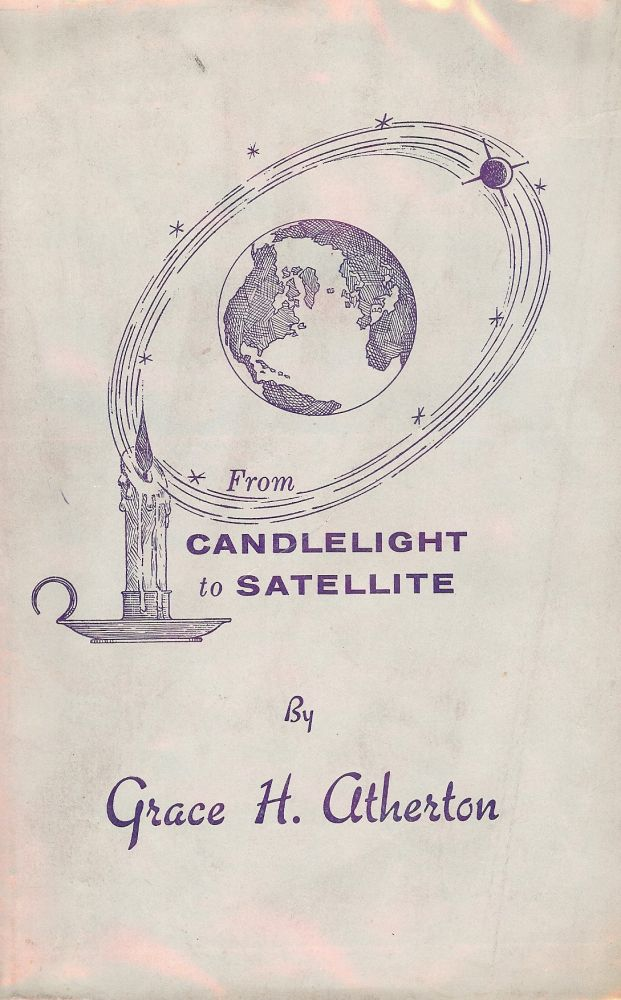 FROM CANDLELIGHT TO SATELLITE. Grace H. ATHERTON.