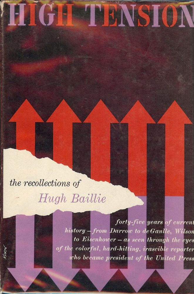 HIGH TENSION: THE RECOLLECTIONS OF HUGH BAILLIE. Hugh BAILLIE.