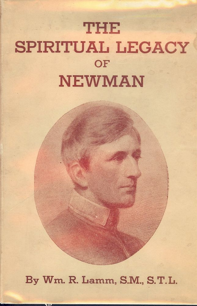THE SPIRITUAL LEGACY OF NEWMAN. William R. LAMM.