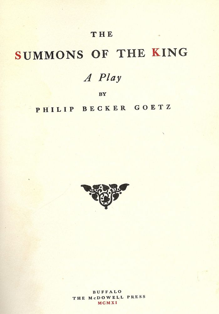 THE SUMMONS OF THE KING. Philip Becker GOETZ.