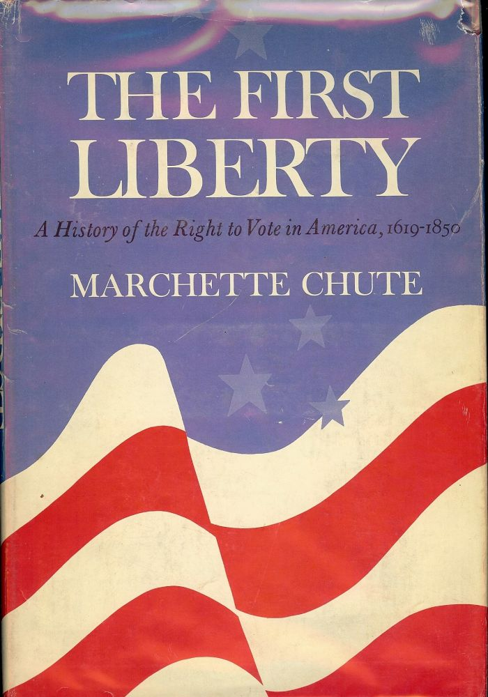 THE FIRST LIBERTY. Marchette CHUTE.