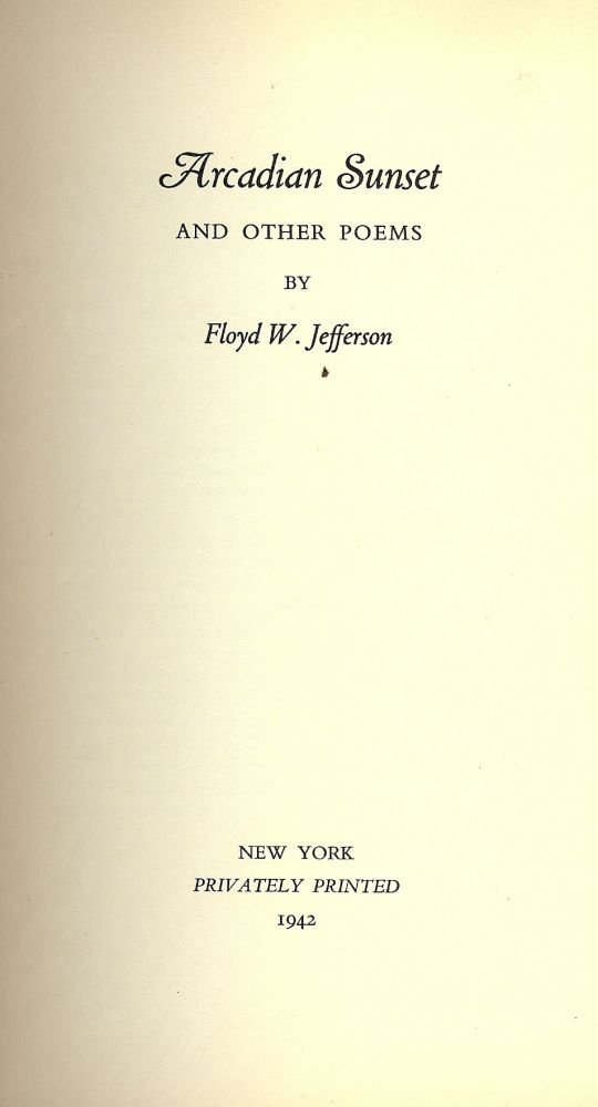 ARCADIAN SUNSET AND OTHER POEMS. Floyd W. JEFFERSON.