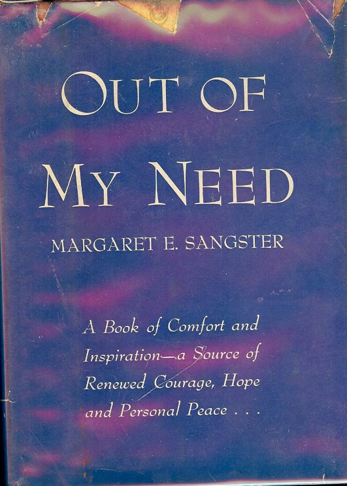 OUT OF MY NEED. Margaret E. SANGSTER.