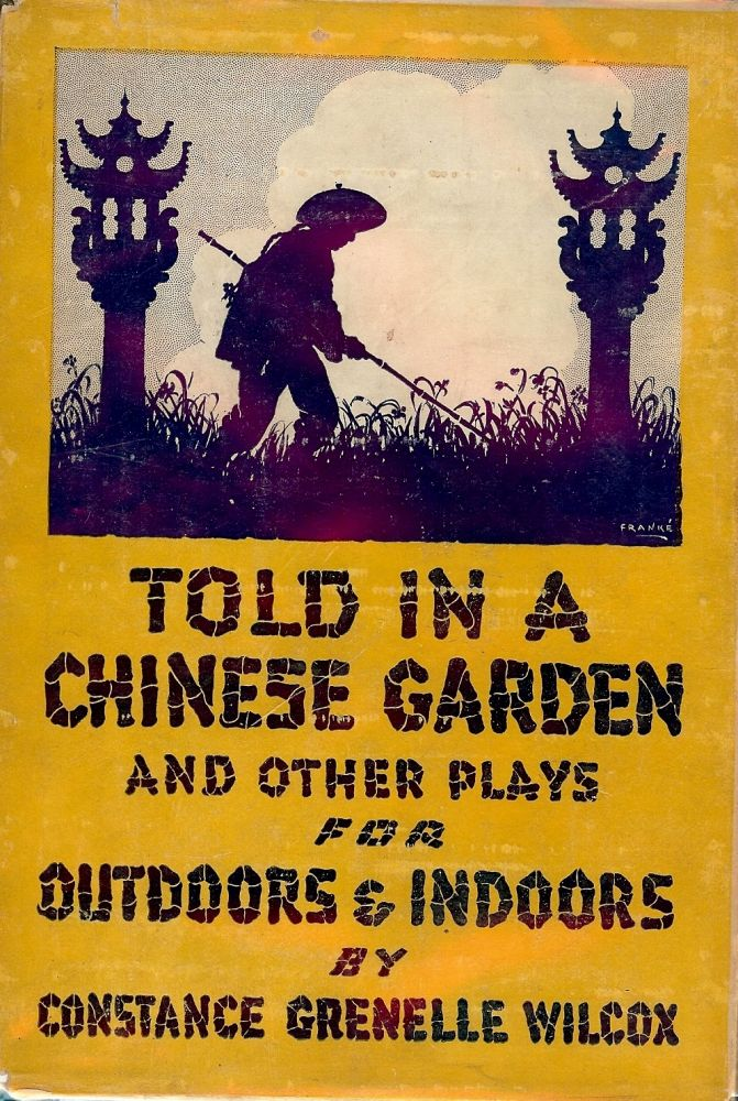 TOLD IN A CHINESE GARDEN. Constance WILCOX.