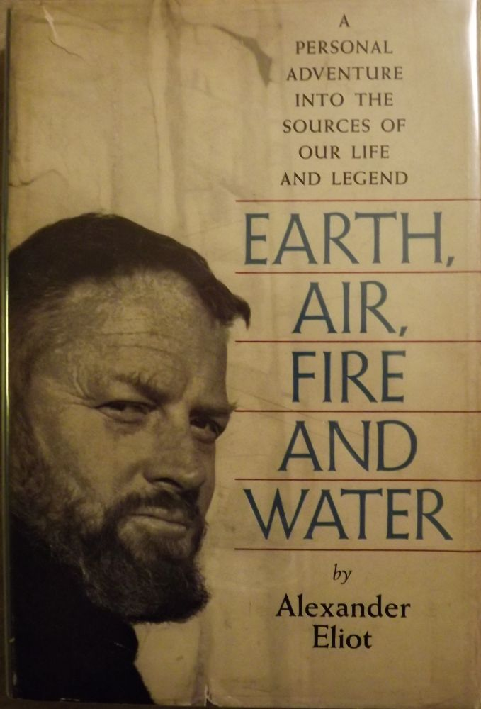 EARTH, AIR, FIRE AND WATER. Alexander ELIOT.