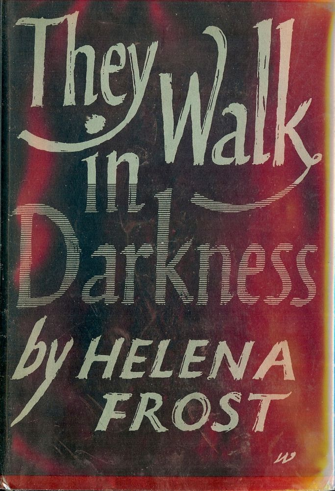 THEY WALK IN DARKNESS. Helena FROST.