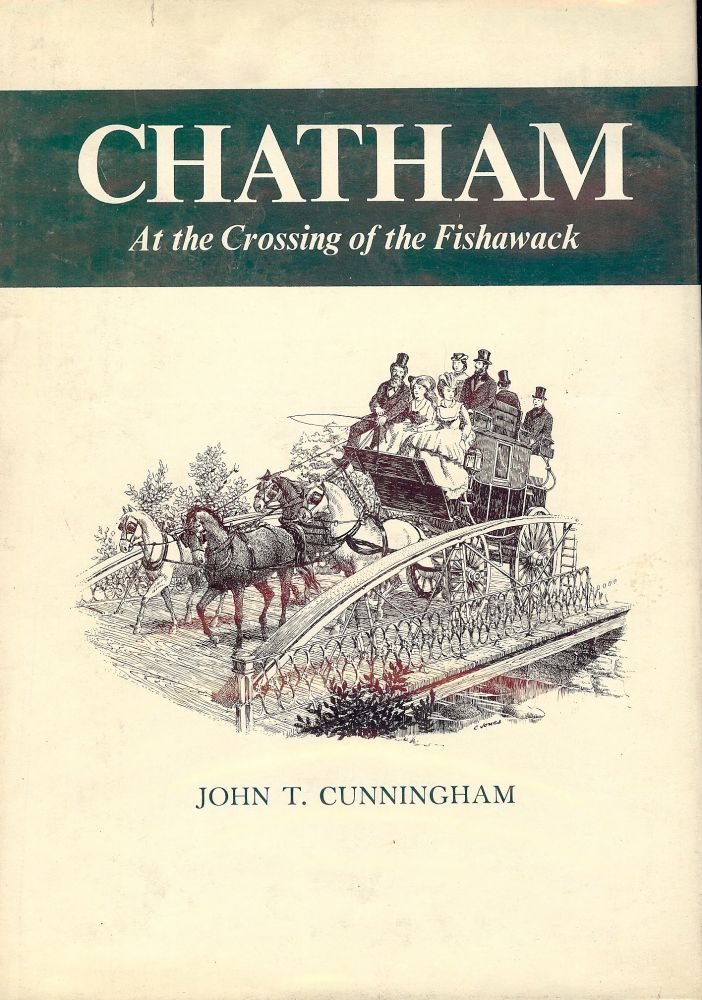 CHATHAM: AT THE CROSSING OF THE FISHAWACK. John T. CUNNINGHAM.