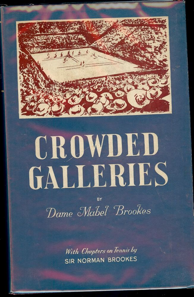 CROWDED GALLERIES. Dame Mabel BROOKS.