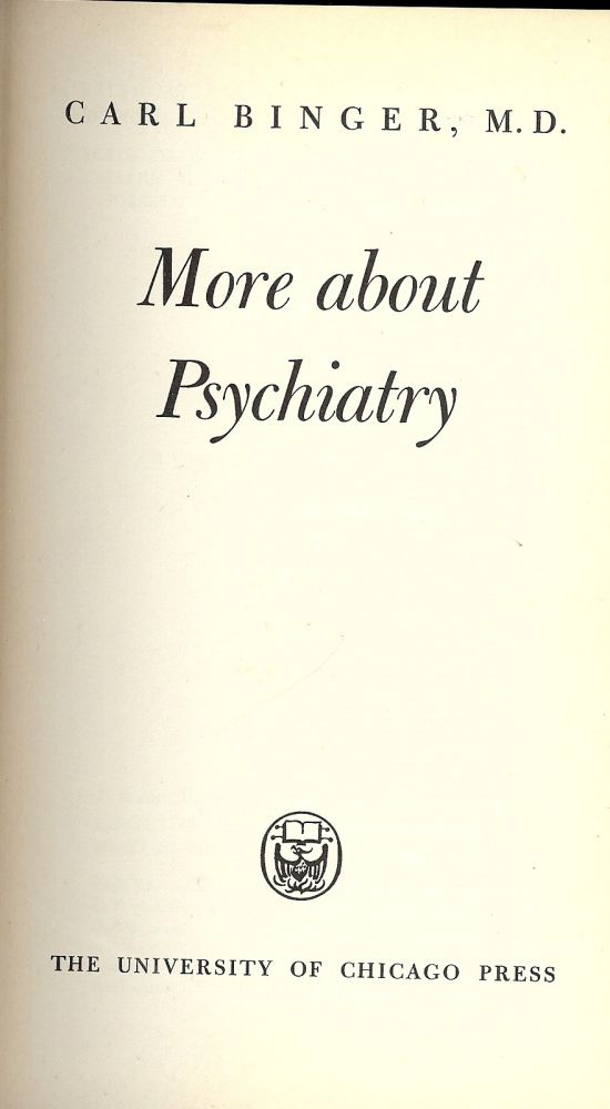 MORE ABOUT PSYCHIATRY. Carl BINGER.