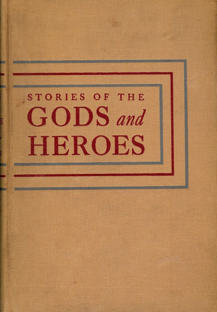 STORIES OF THE GODS AND HEROES. Sally BENSON.