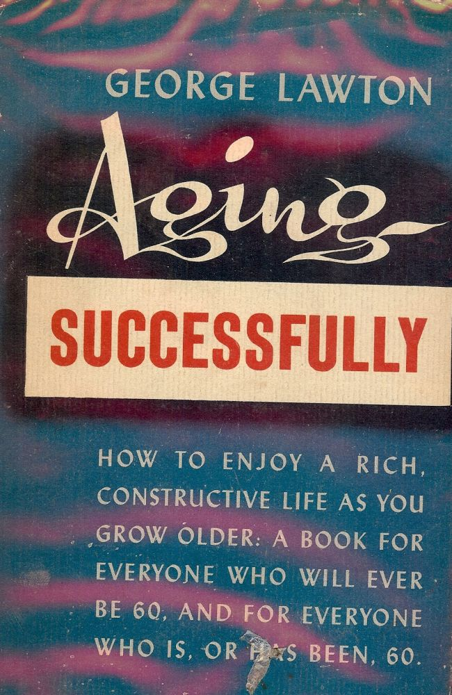 AGING SUCCESSFULLY. George LAWTON.
