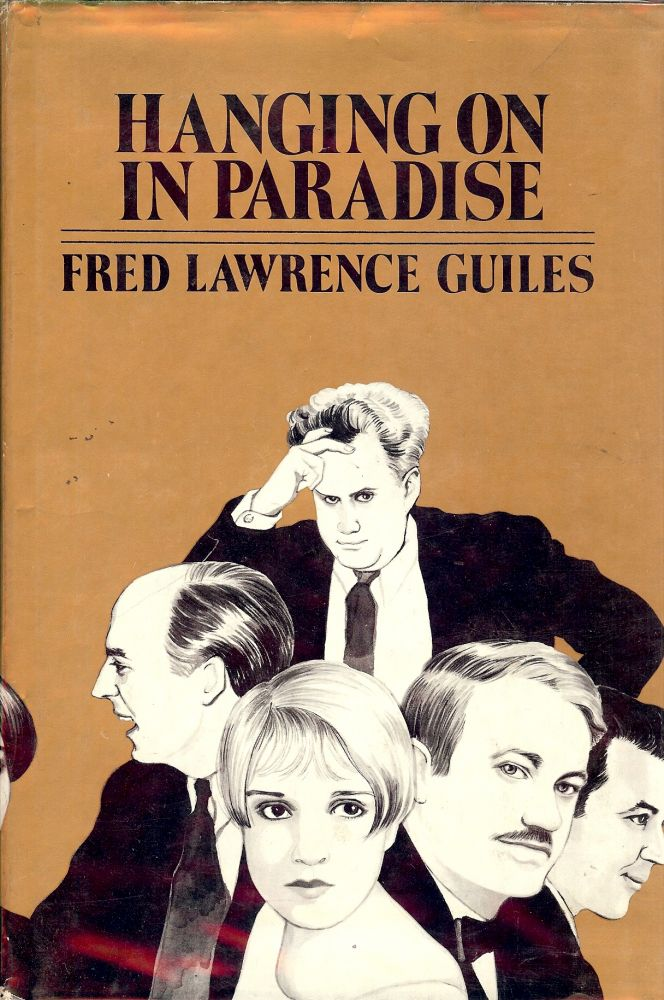 HANGING ON IN PARADISE. Fred Lawrence GUILES.