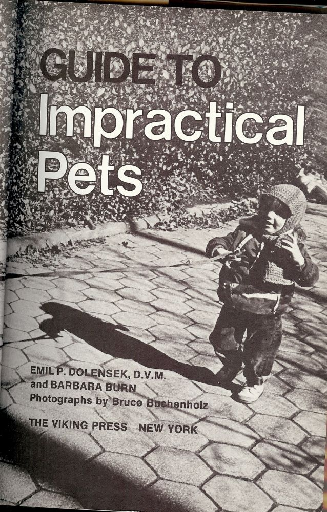 A PRACTICAL GUIDE TO IMPRACTICAL PETS. Emil P. DOLENSEK.