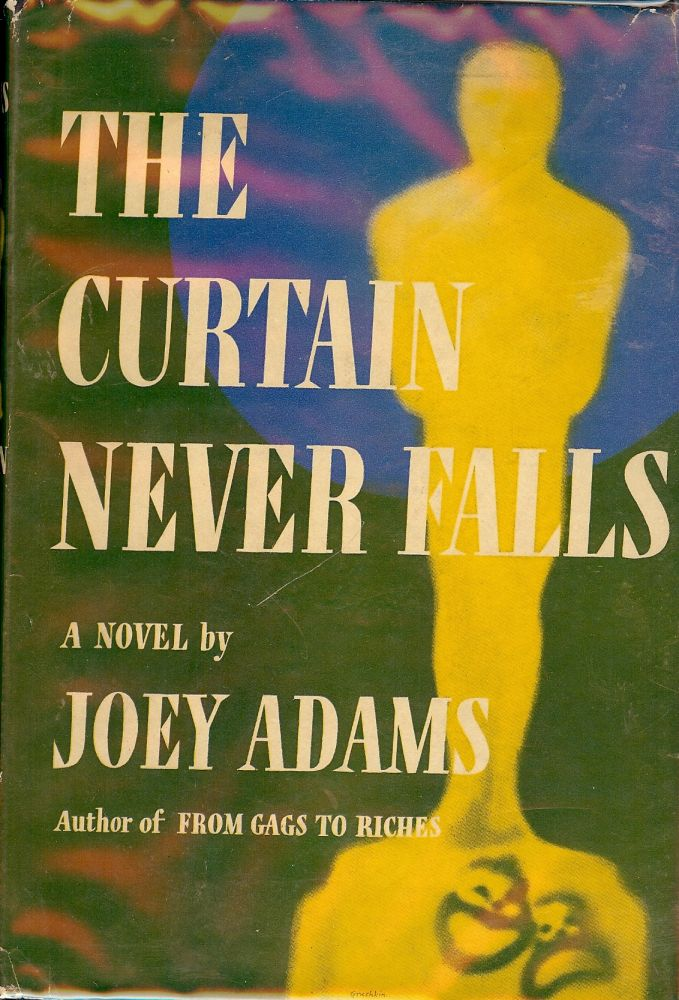 THE CURTAIN NEVER FALLS. Joey ADAMS.