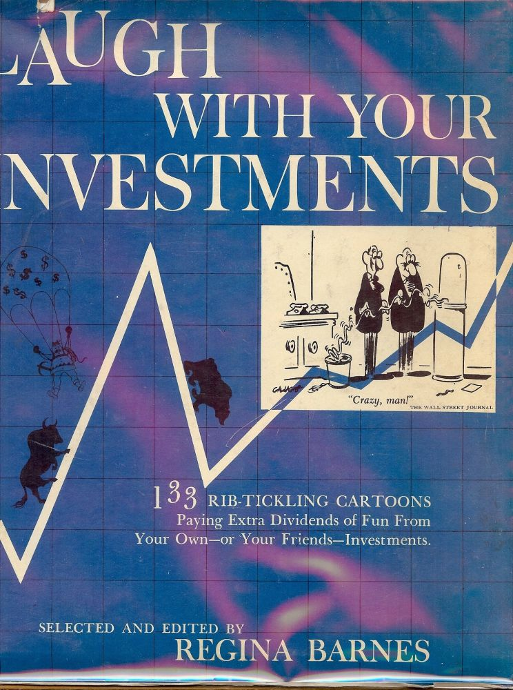 LAUGH WITH YOUR INVESTMENTS. Regina BARNES.