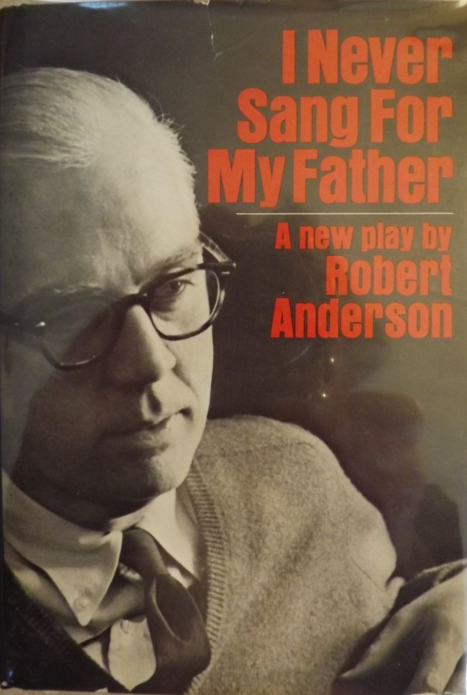 I NEVER SANG FOR MY FATHER. Robert ANDERSON.