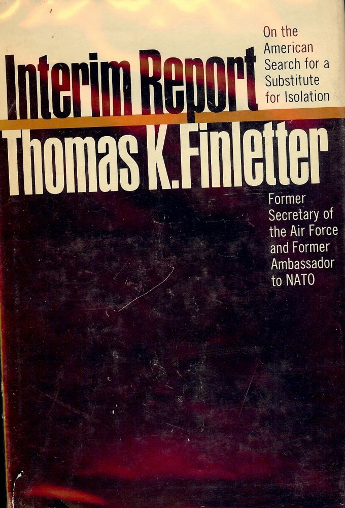 INTERIM REPORT: ON THE SEARCH FOR A SUBSTITUTE FOR ISOLATION. Thomas K. FINLETTER.
