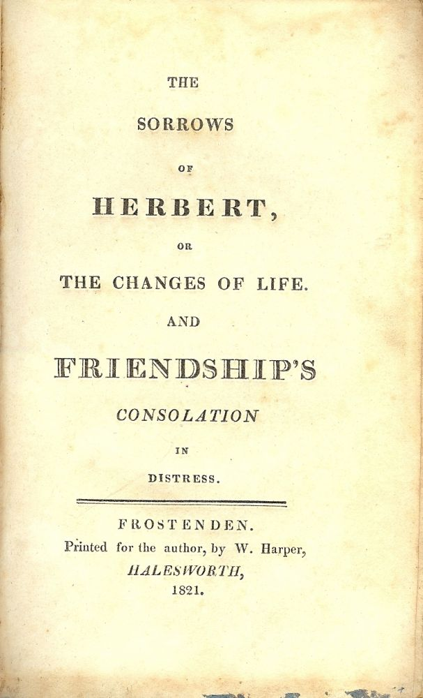 THE SORROWS OF HERBERT, OR THE CHANGES OF LIFE. NO AUTHOR.