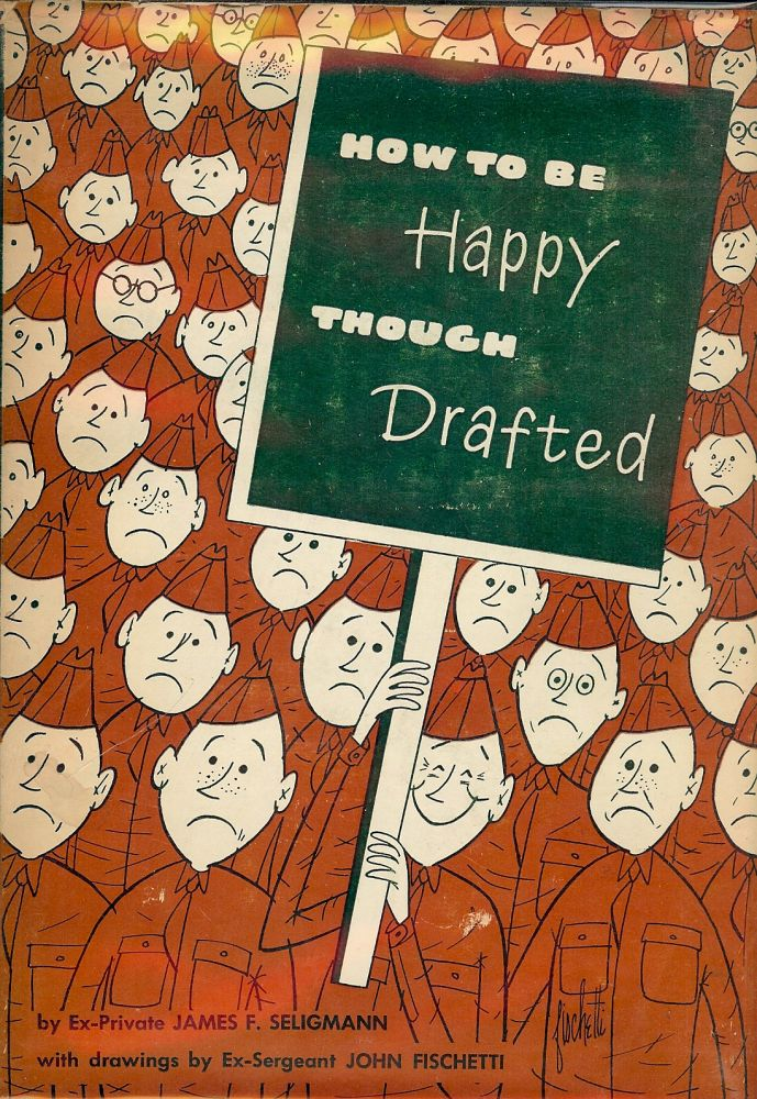 HOW TO BE HAPPY THOUGH DRAFTED. James F. SELIGMANN.