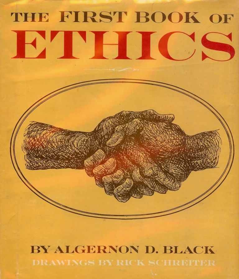 THE FIRST BOOK OF ETHICS. Algernon D. BLACK.
