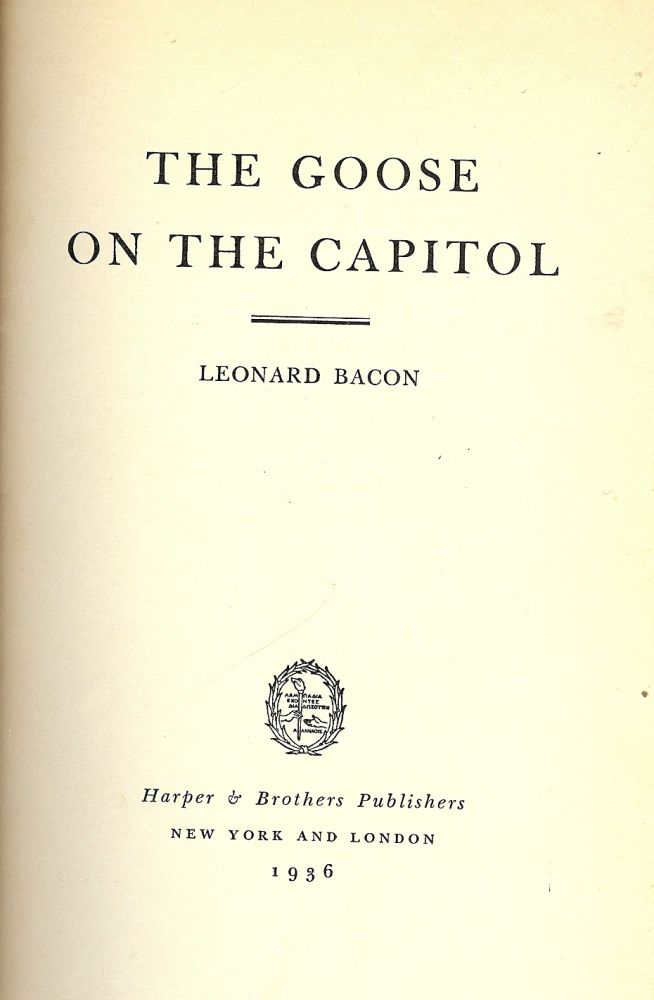 THE GOOSE ON THE CAPITOL. Leonard BACON.