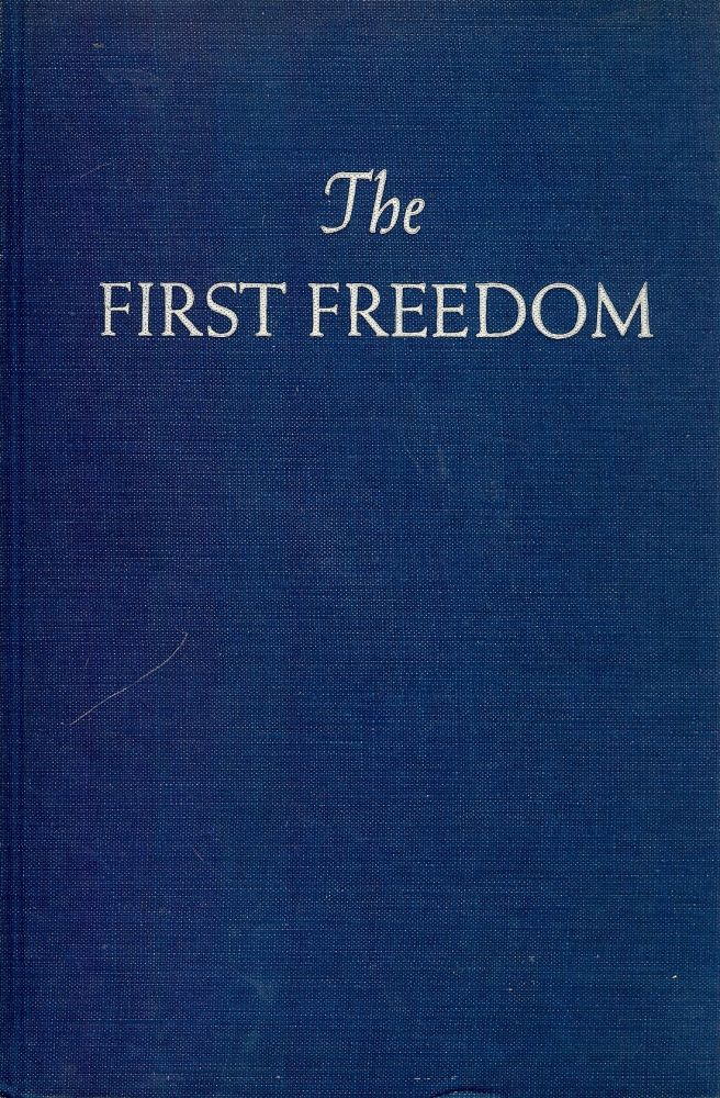 THE FIRST FREEDOM. Morris L. ERNST.